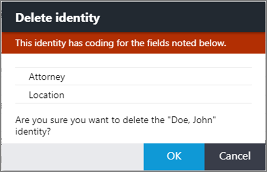 Delete identity dialog box showing message of user created fields warning